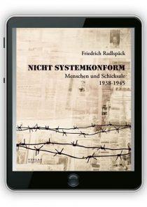 eBook Nicht systemkonform. Menschen und Schicksale – 1938-1945