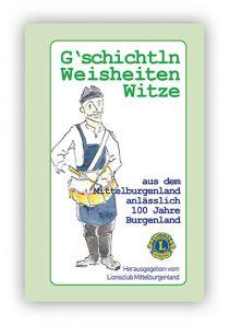 G'schichtln, Weisheiten und Witze aus dem Mittelburgenland
